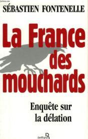 La France Des Mouchards : Enquete Sur La Delation - Couverture - Format classique