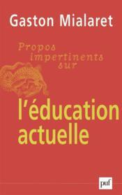 Propos impertinents sur l'éducation actuelle - Couverture - Format classique