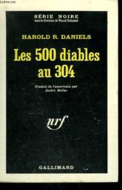 Les 500 Diables Au 304. Collection : Serie Noire N° 810 - Couverture - Format classique