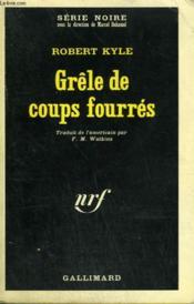 Grele De Coups Fourres. Collection : Serie Noire N° 1102 - Couverture - Format classique