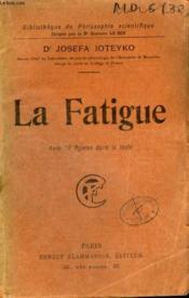 La Fatigue. Collection : Bibliotheque De Philosophie Scientifique. - Couverture - Format classique