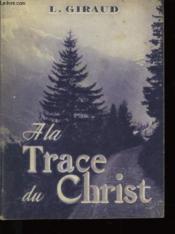 A la trace du Christ. - Couverture - Format classique