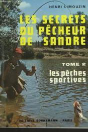 Les Secrets Du Pecheur De Sandre Tome 2. Les Peches Sportives. - Couverture - Format classique