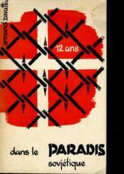 12 Ans Dans Le Paradis Sovietique - Couverture - Format classique