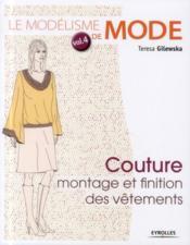 Le modélisme de mode t.4 ; couture, montage et finition des vêtements - Couverture - Format classique