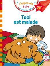 J'apprends à lire avec Sami et Julie ; Tobi est malade ; niveau 1 - Couverture - Format classique