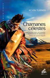 Chamanes célestes ; rencontres avec les grands guérisseurs de Mongolie - Couverture - Format classique