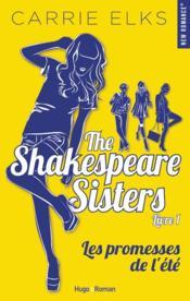 The Shakespeare sisters T.1 ; les promesses de l'été - Couverture - Format classique