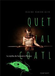 Quetzalcoàtl ; le mythe du serpent à plumes - Couverture - Format classique