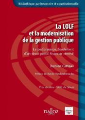 La LOLFet la modernisation de la gestion publique ; la performance, fondement d'un droit financier rénové - Couverture - Format classique