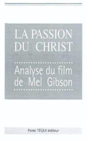 Passion Du Christ Analyse Du Film De Mel Gibson - Couverture - Format classique