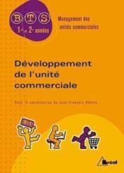 Developpement de l'unite commerciale bts 1er et 2e annee - Couverture - Format classique