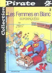 Les Femmes En Blanc T.3 ; Superpiquees - Intérieur - Format classique
