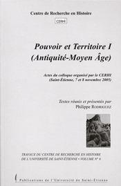 Pouvoir Et Territoire. Aux Epoques Ancienne Et Medievale - Intérieur - Format classique