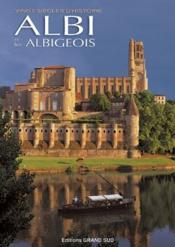 Albi et les Albigeois ; vingt siècles d'histoire - Couverture - Format classique