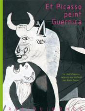 Et Picasso peint Guernica - Couverture - Format classique