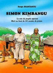 Simon kimbangu t.1 ; la voix du peuple opprime - Couverture - Format classique