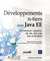 Développement n-tiers avec Java EE (architectures, GlassFish, JSF, JPA, JWS, EJB, JMS, SOAP, REST) - Couverture - Format classique