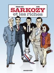 Sarkozy et les riches - Couverture - Format classique