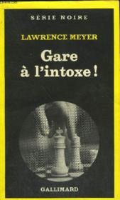 Collection : Serie Noire N° 1741 Gare A L'Intoxe ! - Couverture - Format classique