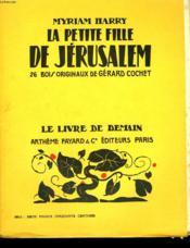 La Petite Fille De Jerusalem. 26 Bois Originaux De Gerard Cochet. Le Livre De Demain N° 15. - Couverture - Format classique