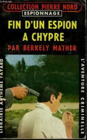 Fin D'Un Espion A Chypre. Collection L'Aventure Criminelle N° 84. - Couverture - Format classique