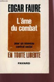L'Ame Du Combat - Pour Un Nouveau Contrat Social En Toute Liberte. - Couverture - Format classique