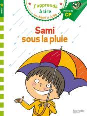 J'apprends à lire avec Sami et Julie ; Sami sous la pluie ; niveau 2 - Couverture - Format classique