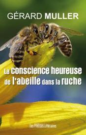 La conscience heureuse de l'abeille dans la ruche - Couverture - Format classique