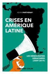 Crises en Amérique latine ; les démocraties déracinées (2009-2019) - Couverture - Format classique