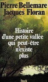 Histoire D'Une Petite Vallee Qui Peut-Etre N'Existe Plus - Intérieur - Format classique