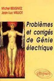 Problemes Et Corriges De Genie Electrique - Intérieur - Format classique