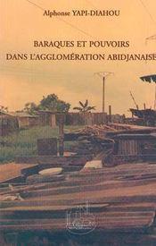 Baraques Et Pouvoirs Dans L'Agglomeration Abidjanaise - Intérieur - Format classique