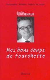 Mes Bons Coups De Fourchette 2003-2004 (Reactualisation) - Couverture - Format classique