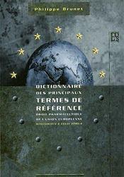 Dictionnaire Des Principaux Termes De Reference ; Droit Pharmaceutique De L'Union Europeenne, Medicaments A Usage Humain - Intérieur - Format classique