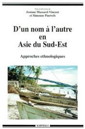 D'un nom à l'autre en Asie du Sud-Est ; approches ethnologiques - Couverture - Format classique