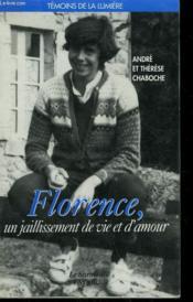 Florence, Un Jaillissement De Vie Et D'Amour. - Couverture - Format classique