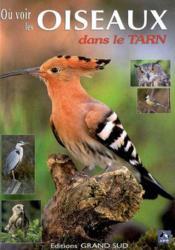 Où voir les oiseaux dans le tarn - Couverture - Format classique