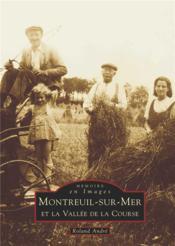 Montreuil-sur-Mer et la vallée de la Course - Couverture - Format classique