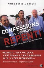 Confessions d'un sarkozyste repenti ; manipulations, mensonges et autres trahisons - Couverture - Format classique