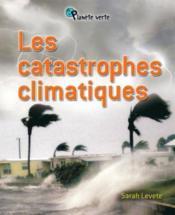 Les catastrophes climatiques - Couverture - Format classique