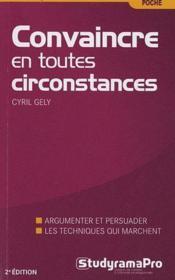 Convaincre en toutes circonstances - Couverture - Format classique