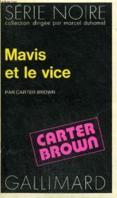 Collection : Serie Noire N° 1573 Mavis Et Le Vice - Couverture - Format classique