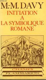 INITIATION A LA SYMBOLIQUE ROMANE ( XIIe SIECLE ). COLLECTION CHAMP N° 19 . - Couverture - Format classique
