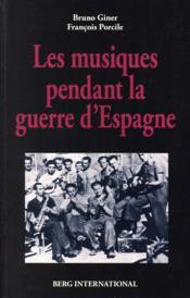 Les musiques pendant la guerre d'Espagne - Couverture - Format classique