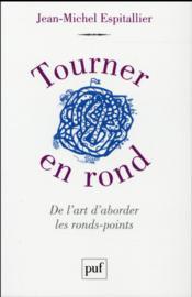 Tourner en rond ; de l'art d'aborder les ronds-points - Couverture - Format classique