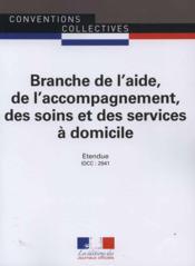 Branche de l'aide, de l'accompagnement, des soins et des services à domicile ; convention collective nationale étendue, IDCC 2941 (2e édition) - Couverture - Format classique