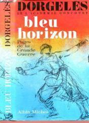 Bleu Horizon : Pages De La Grande Guerre - Couverture - Format classique
