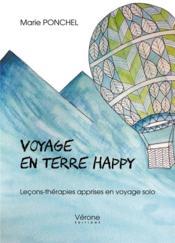 Voyage en terre happy ; leçons-thérapies apprises en voyage solo - Couverture - Format classique