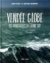 Vendée globe ; les aventuriers du grand sud - Couverture - Format classique